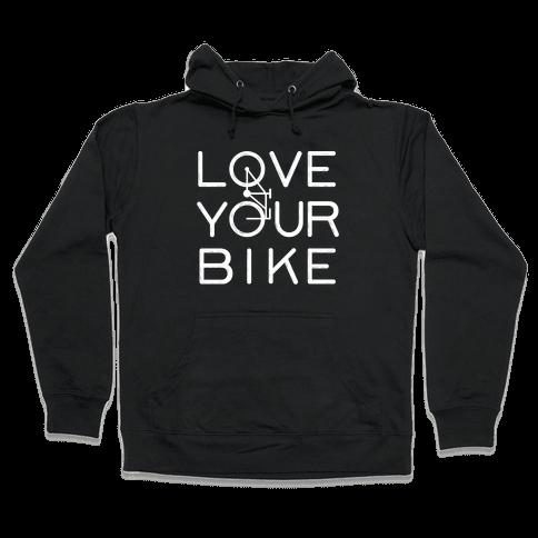 Love Your Bike Hooded Sweatshirt
