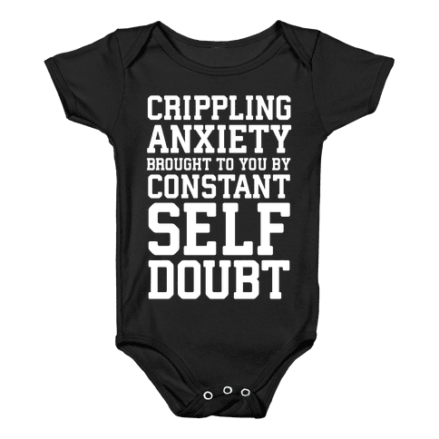 Crippling Anxiety, Brought To You By Constant Self-Doubt Baby Onesy