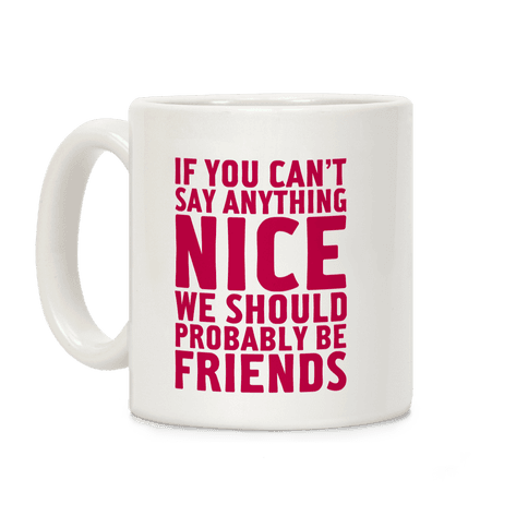 If You Can't Say Anything Nice Coffee Mug