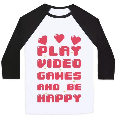 Play Video Games And Be Happy Baseball Tee