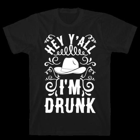Hey Y'all I'm Drunk Mens T-Shirt