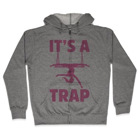 It's A Trap Zip Hoodie