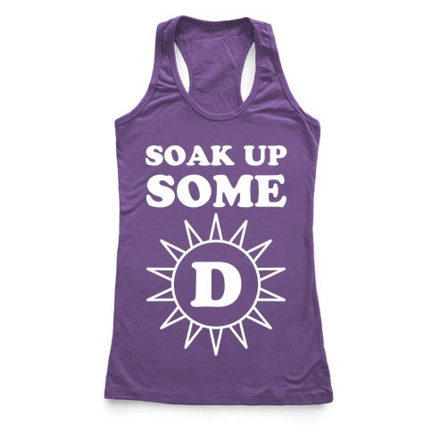 Soak Up Some D Racerback Tank Top