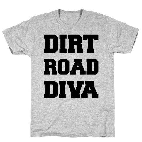 Dirt Road Diva Mens T-Shirt