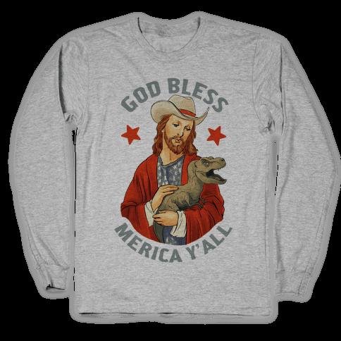 God Bless Merica Y'all Long Sleeve T-Shirt