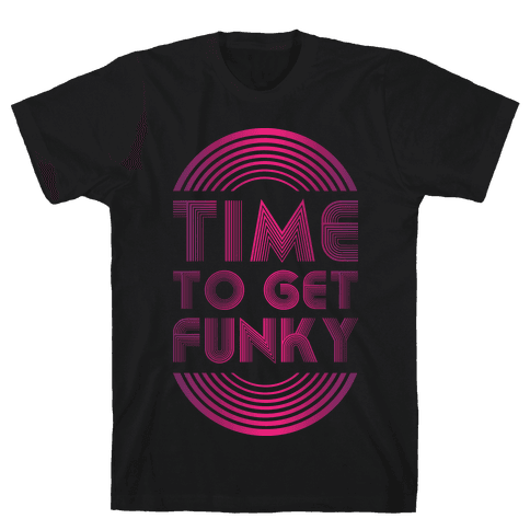 Time To Get Funky Mens T-Shirt
