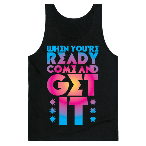 Come And Get It Tank Top