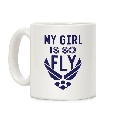 My Girl Is So Fly Coffee Mug