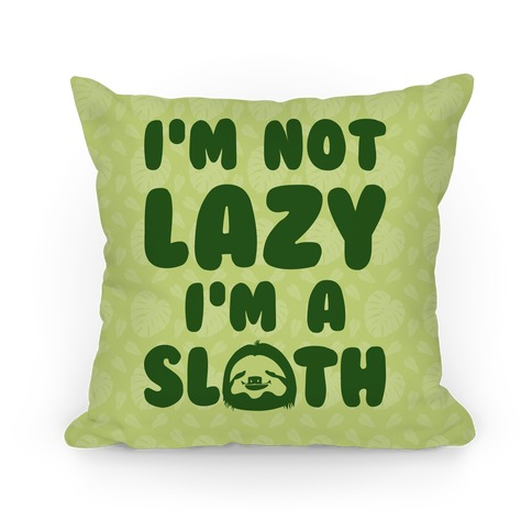 I'm A Sloth Pillow
