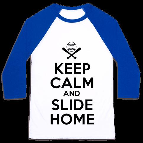 Keep Calm and Slide Home Baseball Tee