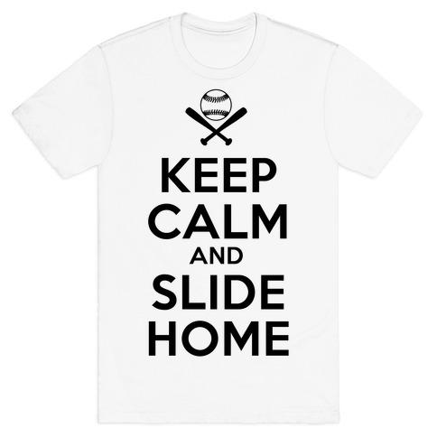Keep Calm and Slide Home T-Shirt