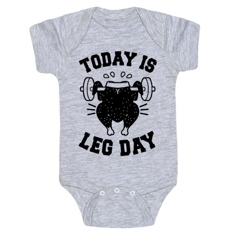 Today is Leg Day (Thanksgiving Turkey) Baby Onesy