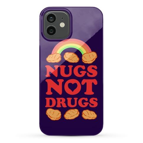 Nugs Not Drugs Phone Case
