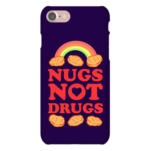 Nugs Not Drugs Phone Case
