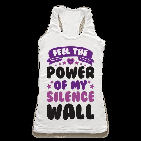 Feel The Power Of My Silence Wall