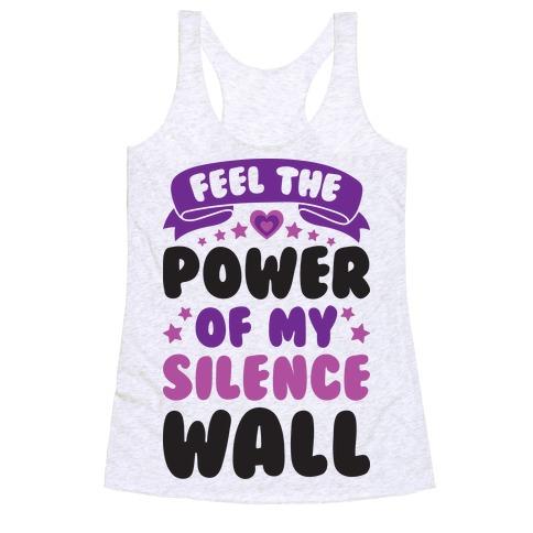 Feel The Power Of My Silence Wall Racerback Tank Top