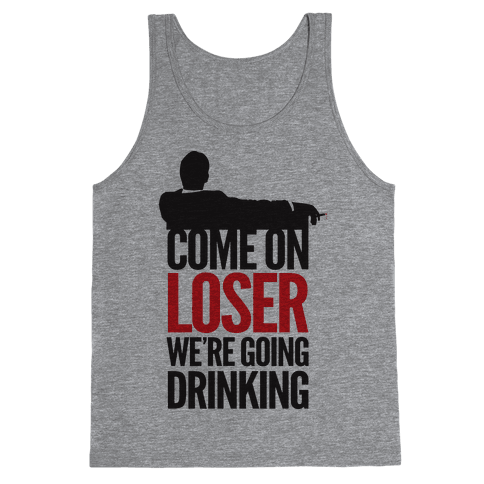 Come On Loser Tank Top