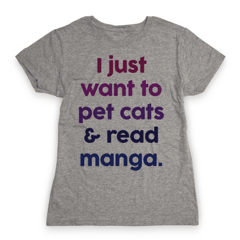 I Just Want To Pet Cats And Read Manga Womens T-Shirt