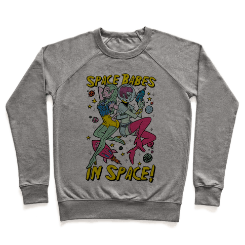 Space Babes In Space! Pullover