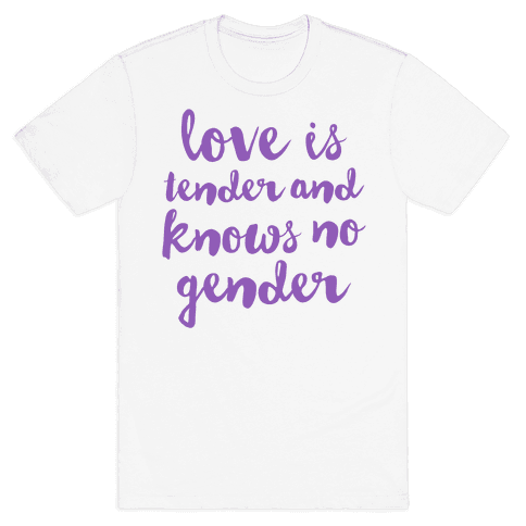 Love Is Tender And Knows No Gender Mens T-Shirt