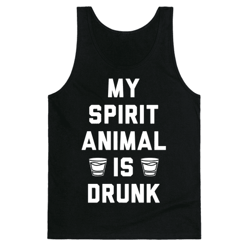 My Spirit Animal Is Drunk Tank Top