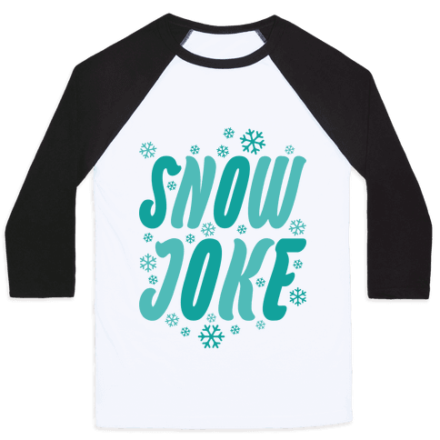 Snow Joke Baseball Tee