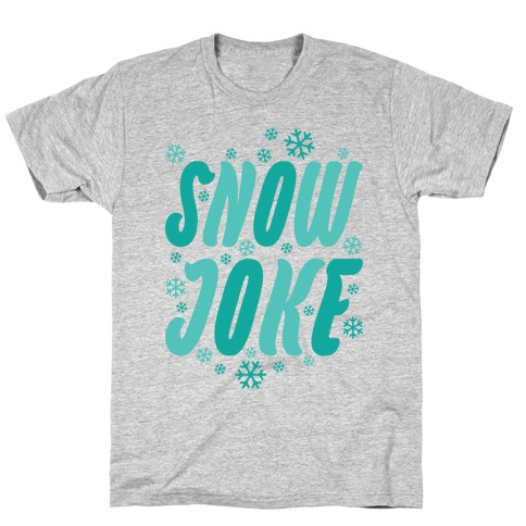 Snow Joke T-Shirt