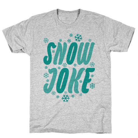 Snow Joke Mens T-Shirt