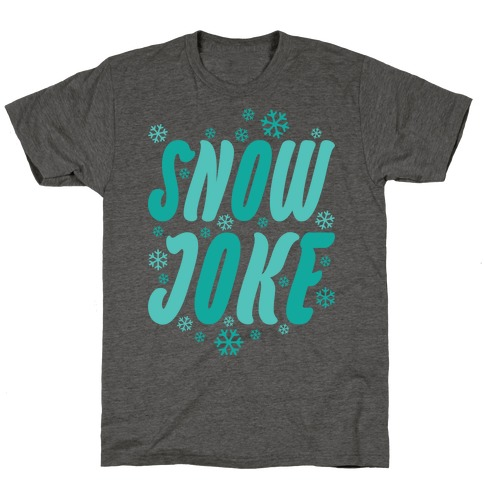 Snow Joke T-Shirt