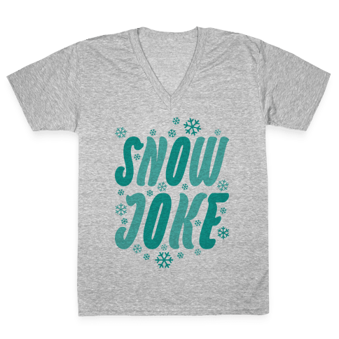 Snow Joke V-Neck Tee Shirt