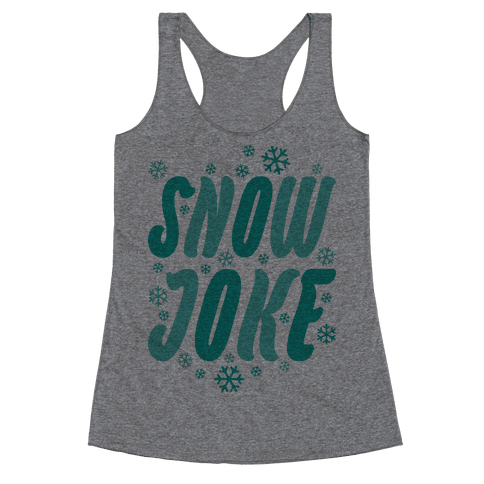 Snow Joke Racerback Tank Top
