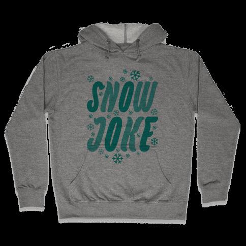 Snow Joke Hooded Sweatshirt