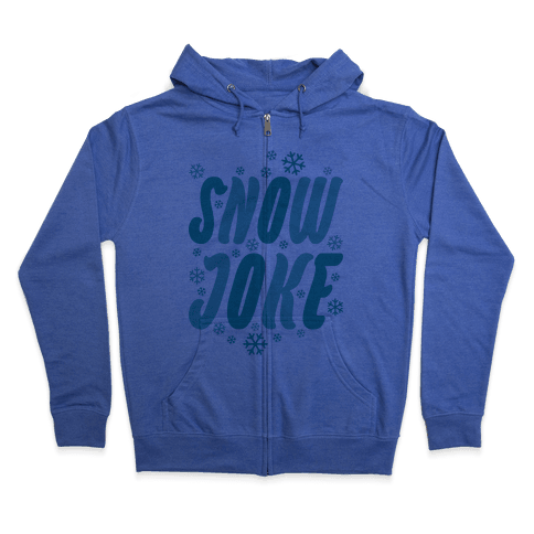 Snow Joke Zip Hoodie