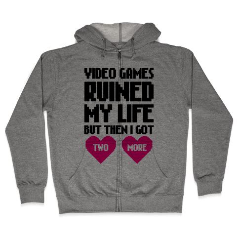 Video Games Ruined My Life Zip Hoodie
