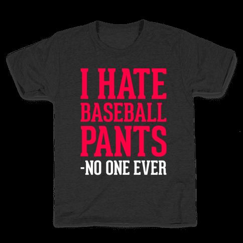 I Hate Baseball Pants Kids T-Shirt