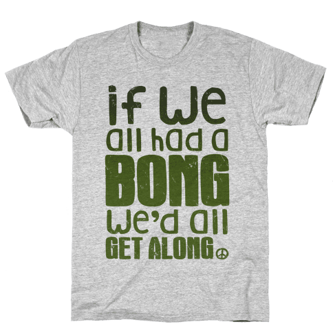 If We All Had a Bong We'd All Get Along (V-Neck) Mens T-Shirt
