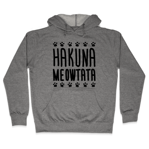 Hakuna Meowtata Hooded Sweatshirt