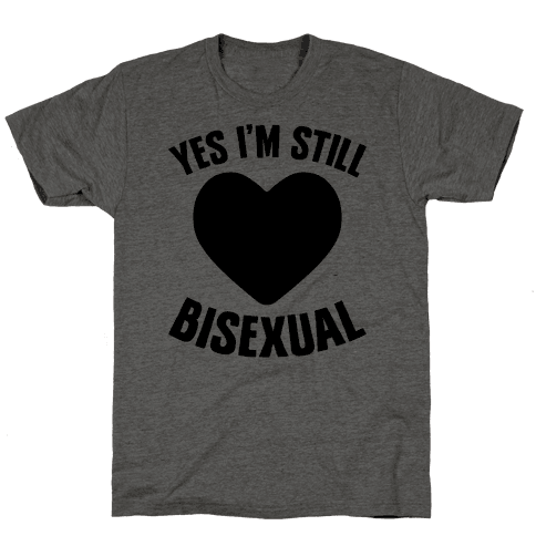 Yes I'm Still Bisexual
