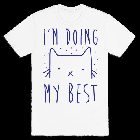 I'm Doing My Best Mens T-Shirt
