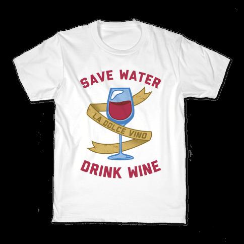 Save Water Drink Wine Kids T-Shirt
