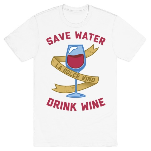 Save Water Drink Wine Mens T-Shirt