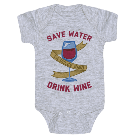 Save Water Drink Wine Baby Onesy