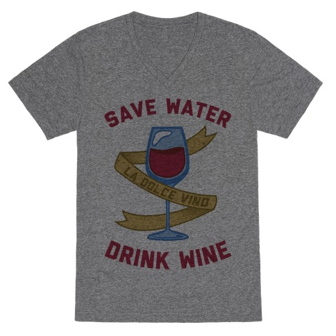 Save Water Drink Wine V-Neck Tee Shirt