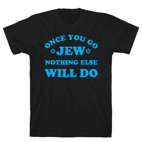 Once You Go Jew Mens T-Shirt