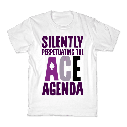 Silently Perpetuating The Ace Agenda Kids T-Shirt