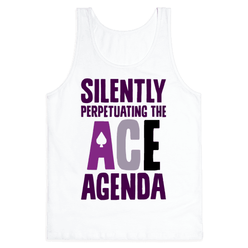 Silently Perpetuating The Ace Agenda Tank Top