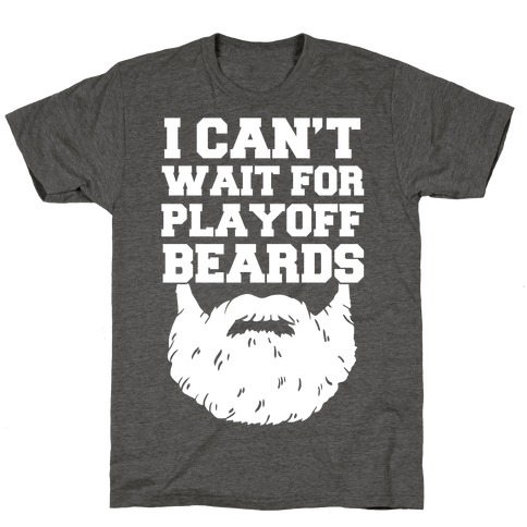 I Can't Wait For Playoff Beards T-Shirt