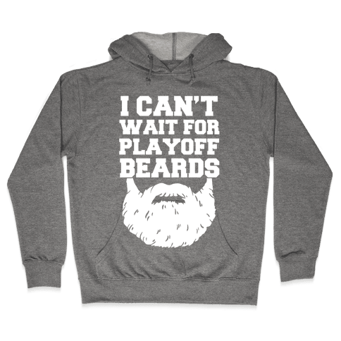 I Can't Wait For Playoff Beards Hooded Sweatshirt