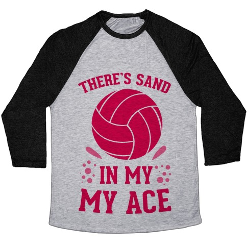 There's Sand in My Ace Baseball Tee