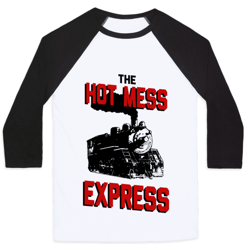 The Hot Mess Express Baseball Tee